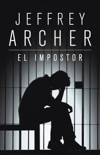 El impostor / A Prisoner of Birth (Spanish Edition) - Archer, Jeffrey