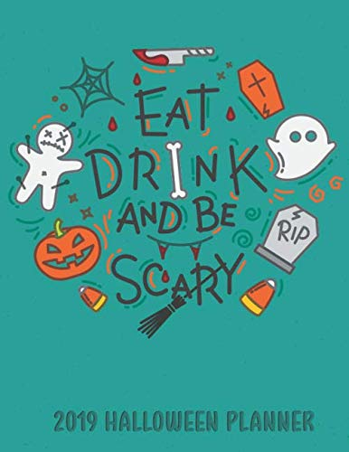 2019 Halloween Planner Eat Drink and Be Scary: