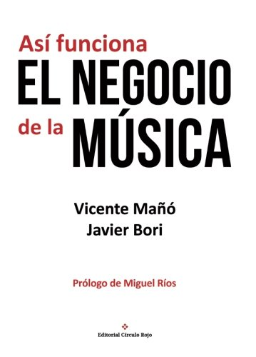 Asi funciona el negocio de la musica (Spanish Edition) [Vicente Maño] (Tapa Blanda)