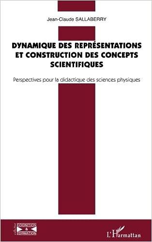 Téléchargement Dynamique des représentations et constructions des concepts scientifiques : Perspectives pour la didactique des sciences physiques epub, pdf