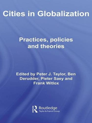 Cities in Globalization: Practices, Policies and Theories (Questioning Cities)