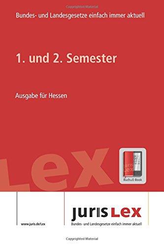 Download 1. und 2. Semester Ausgabe für Hessen, Rechtsstand 16.07.2018, Bundes- und Landesrecht einfach immer aktuell (juris Lex) (German Edition) ebook