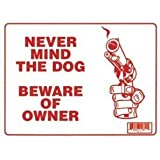 """NEVER MIND THE DOG BEWARE OF OWNER 9""""x12"""" Sign"""