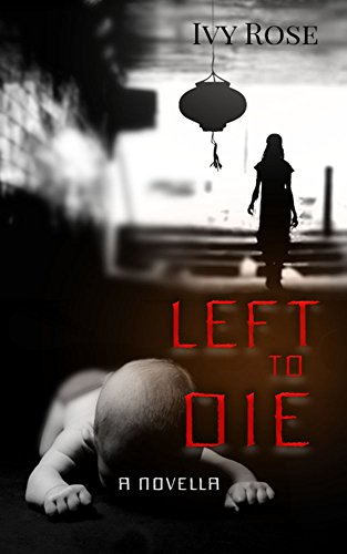 Left to Die by [Rose, Ivy]