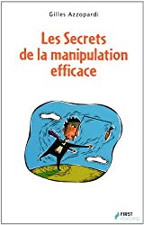 Les Secrets de la manipulation efficace