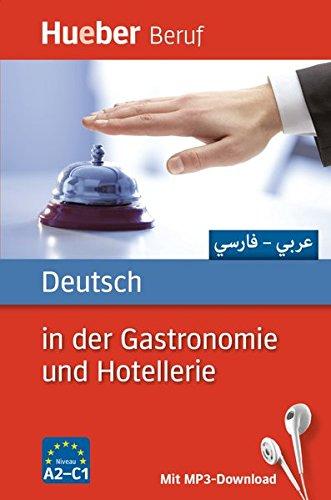 Deutsch In Der Gastronomie Und Hotellerie  Arabisch Farsi   Buch Mit MP3 Download  Berufssprachführer