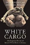 White Cargo: The Forgotten History of Britain's