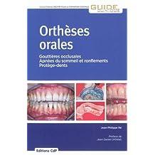 Ortheses Orales: Gouttieres Occlusales, Apnees du Sommeil et Ronf
