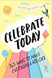 Celebrate Today (Guided Journal): 365 Ways to