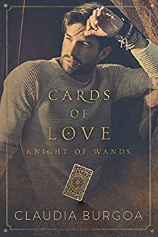 Cards of Love: Knight of Wands by [Burgoa, Claudia]