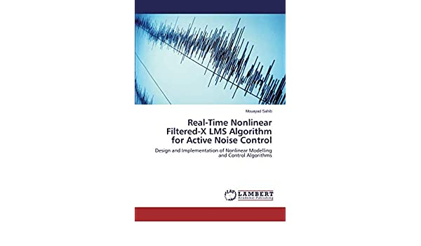 Real-Time Nonlinear Filtered-X LMS Algorithm for Active