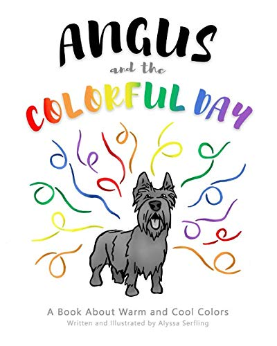 Angus and the Colorful Day: A Book About Warm and Cool Colors