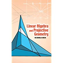 Linear Algebra and Projective Geometry (Dover Books on Mathematics)