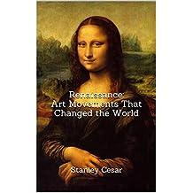 Renaissance: Art Movements That Changed the World