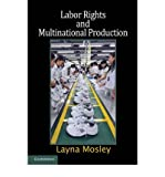 img - for [(Labor Rights and Multinational Production )] [Author: Layna Mosley] [Nov-2010] book / textbook / text book