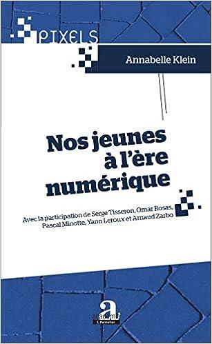 Nos Jeunes A L Ere Numerique French Edition Annabelle