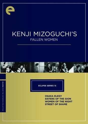 Eclipse Series 13: Kenji Mizoguchi's Fallen Women (Osaka Elegy / Sisters of the Gion / Women of the Night / Street of Shame) (The Criterion Collection) by Isuzu Yamada
