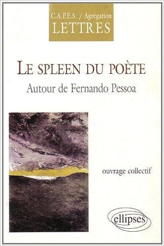 Livres audio gratuits en ligne à télécharger Le spleen du poète : Autour de Fernando Pessoa RTF 2729867694