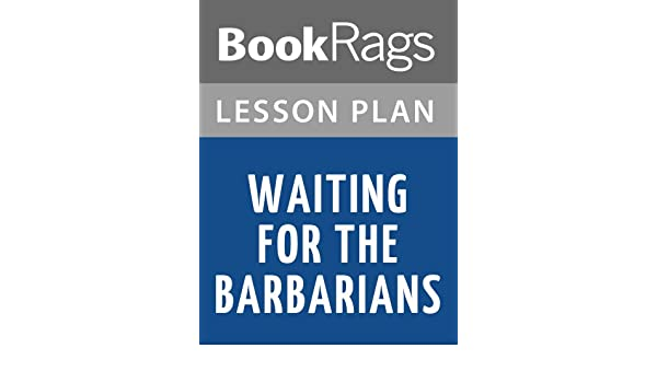 Waiting for the Barbarians | Study Guide