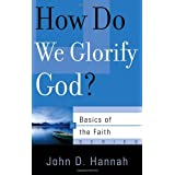 How Do We Glorify God? (Basics of the Faith) (Basics of the Reformed Faith)