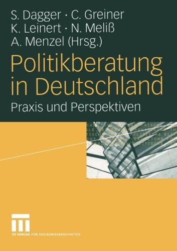 Politikberatung in Deutschland - Praxis und Perspektiven