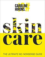 Straight-talking advice from the Skincare Queen       Caroline Hirons is the authority in skincare – and for the first time, she's sharing her knowledge with the world. With over 100 million views of her blog and over 13 million views ...