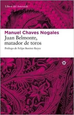 Juan Belmonte, matador de toros - Manuel Chaves Nogales