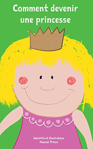Livres Pour Bebe Comment Devenir Une Princesse Histoires