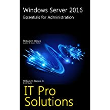 Windows Server 2016: Essentials for Administration (IT Pro Solutions)