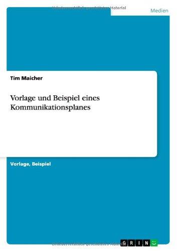 Vorlage und Beispiel eines Kommunikationsplanes (German Edition) pdf epub