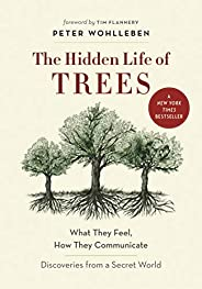 The Hidden Life of Trees: What They Feel, How They Communicate―Discoveries from A Secret World (The Mysteries