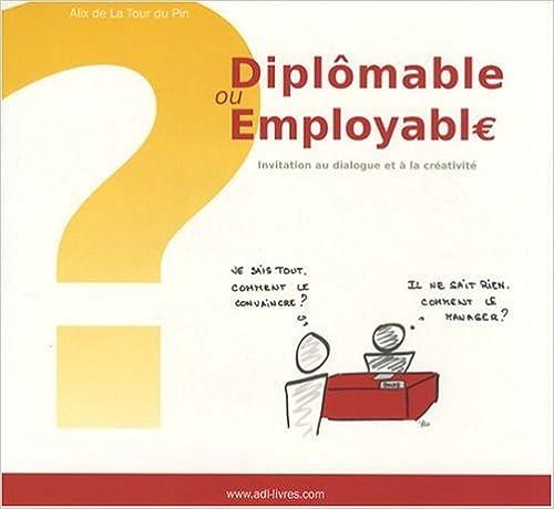 Livres gratuits DIPLOMABLE ou EMPLOYABLE ? (1er Edition) epub, pdf
