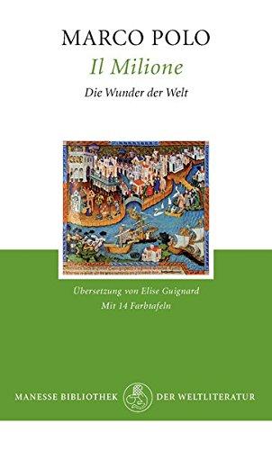 Il Milione - Die Wunder der Welt Gebundenes Buch – Illustriert, 1997 Marco Polo Elise Guignard Manesse 3717516469