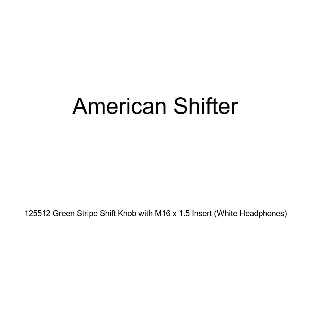 American Shifter 125512 Green Stripe Shift Knob with M16 x 1.5 Insert White Headphones