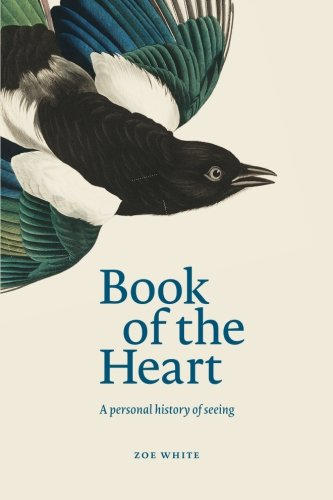 Download Book of the Heart: A personal history of seeing PDF