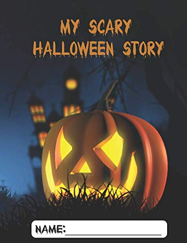 My Scary Halloween Story: A Blank Story Writing Book For School -