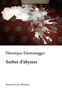 Sorbet d'abysses, Emmenegger, Véronique