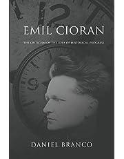 Emil Cioran: The Criticism of the Idea of Historical Progress
