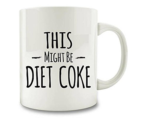 Interesting 11oz coffee cup- Diet Coke Gift, This Might Be Diet Coke Mug - by NINNAYUAN (Diet Mug)