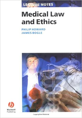 Lecture Notes: Medical Law and Ethics by Philip K. Howard (2005-01-03)