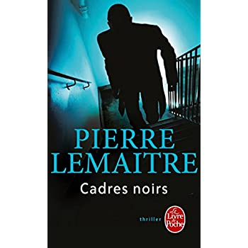 Cadres Noirs (Ldp Thrillers) (French Edition)