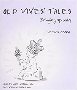 Book Old Wives' Tales: Bringing Up Baby