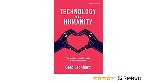 Technology vs humanity the coming clash between man and machine technology vs humanity the coming clash between man and machine futurescapes kindle edition by gerd leonhard politics social sciences kindle ebooks fandeluxe Choice Image