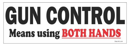Gun Control Means Using Both Hands Funny Vinyl Decals Bumper Stickers