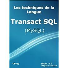 Les techniques de la langue Transact SQL (MySQL) (French Edition)