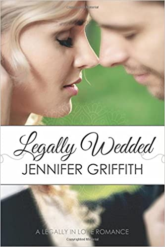 Amazon Fr Legally Wedded Jennifer Griffith Livres