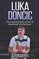 Luka Doncic: The Inspiring Story Of One Of