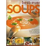 Best Ever Soups: Over 200 Brand New Recipies for Delicious Soups, Broths, Chowders, Bisques, Consommes