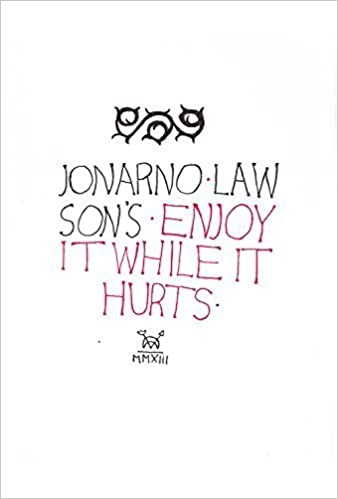 Book Enjoy It While It Hurts by Lawson, JonArno (2013)
