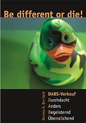 DABS-Verkauf: Be different or die!